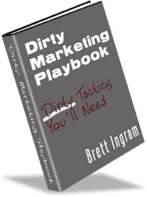 Product picture Dirty Marketing Playbook -Make More Money From Your Website!