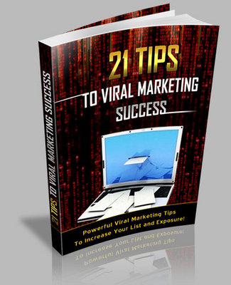 Product picture 21 Tips To Viral Marketing Success- Skyrocketing Sales